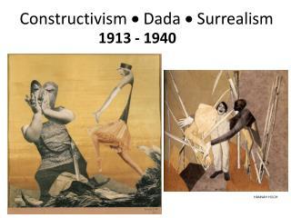 Constructivism  Dada  Surrealism