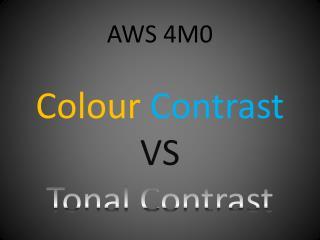 AWS 4M0 Colour Contrast VS Tonal Contrast