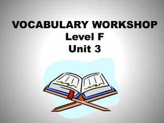 VOCABULARY WORKSHOP Level F Unit 3
