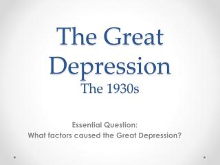 The Great Depression The 1930s