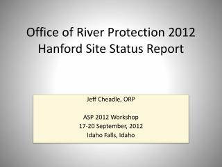 Office of River Protection 2012 Hanford Site Status Report