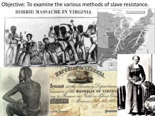 Objective: To examine  the various methods of slave resistance .
