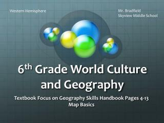 6 th  Grade World Culture and Geography