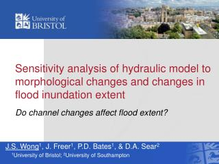 Sensitivity analysis of hydraulic model to morphological changes and changes in flood inundation extent