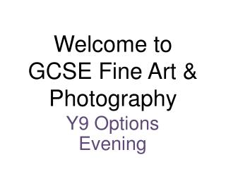 Welcome to GCSE Fine Art  &  Photography
