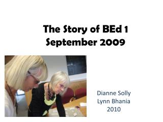 The  Story  of  BEd  1  September 2009