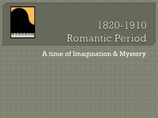 1820-1910 Romantic Period