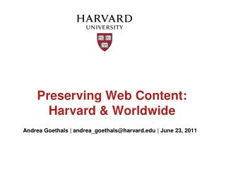 Preserving Web Content: Harvard & Worldwide