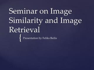 Seminar on Image Similarity and Image Retrieval