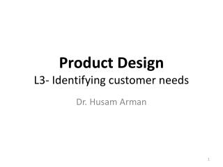 Product Design  L3- Identifying customer needs
