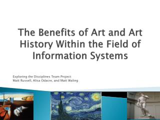 The Benefits of Art and Art History Within the Field of Information Systems