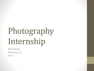 Photography Internship