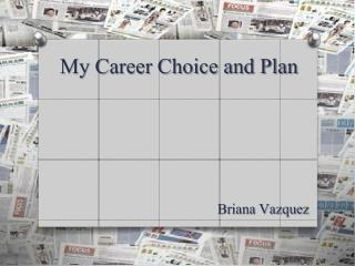 My Career Choice and Plan