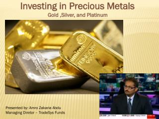 Investing in Precious Metals Gold ,Silver, and Platinum