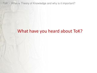 TaK  -  What is Theory of Knowledge and why is it important?