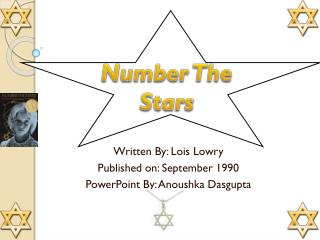 Written By: Lois Lowry Published on: September 1990  PowerPoint By: Anoushka Dasgupta