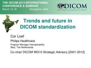 Trends and future in DICOM standardization