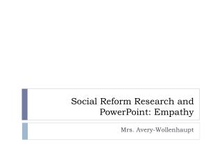 Social Reform Research and PowerPoint: Empathy