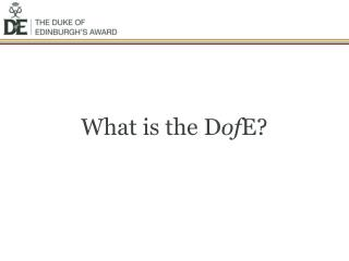 What is the D of E?