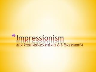 Impressionism and twentieth-Century Art Movements