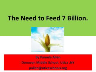 The Need to Feed 7 Billion.