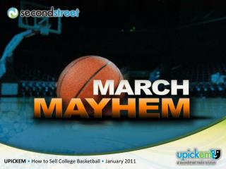 UPICKEM  • How to Sell College Basketball  •  January 2011