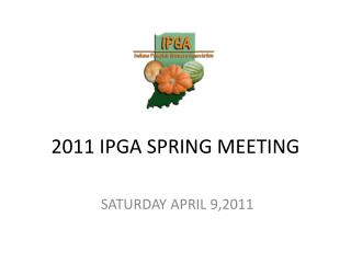 2011 IPGA SPRING MEETING