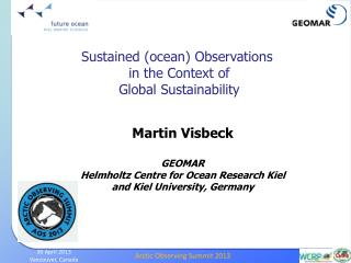 Martin Visbeck GEOMAR Helmholtz Centre for Ocean Research Kiel a nd Kiel University, Germany
