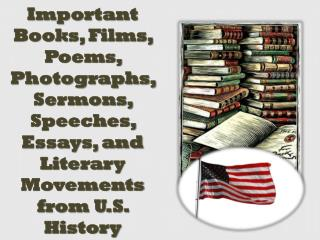 Important Books, Films, Poems, Photographs, Sermons, Speeches, Essays, and Literary Movements from U.S. History