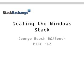 Scaling the Windows Stack