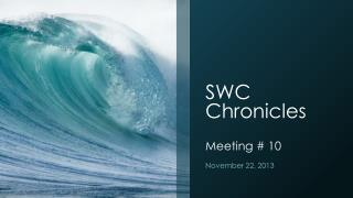 SWC Chronicles Meeting # 10