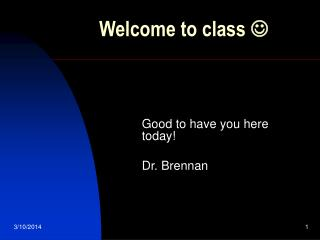 Welcome to class  