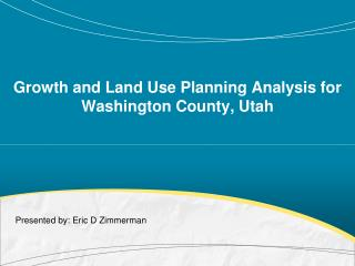 Growth and Land Use Planning Analysis for Washington County, Utah