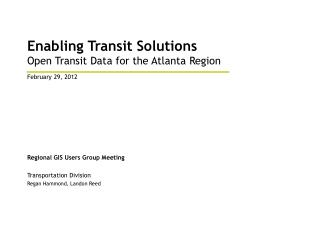 Enabling Transit Solutions Open Transit Data for the Atlanta Region