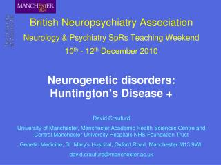 Neurogenetic disorders: Huntington's Disease +