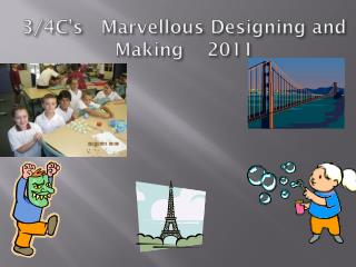 3/4C's   Marvellous Designing and Making    2011