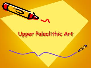 Upper Paleolithic Art and Culture