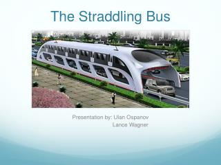 The Straddling Bus