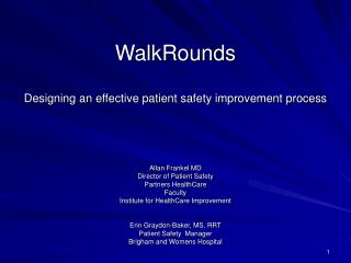 WalkRounds Designing an effective patient safety improvement process