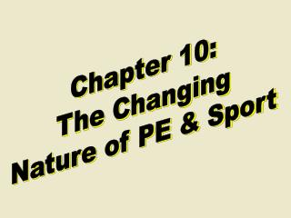 Chapter 10: The Changing Nature of PE & Sport