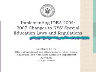 Implementing IDEA 2004:  2007 Changes to NYS' Special Education Laws and Regulations