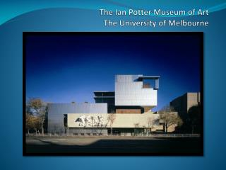 The Ian Potter Museum of Art The University of Melbourne