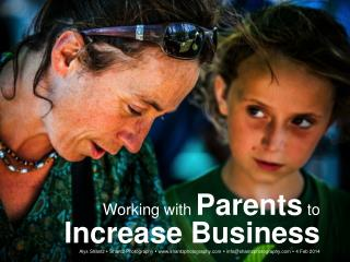 Working with Parents to Increase Business Alys Shantz  Shantz Photography  www.shantzphotography.com  info@shant
