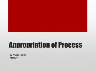 Appropriation of Process