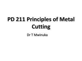 PD 211 Principles of Metal Cutting