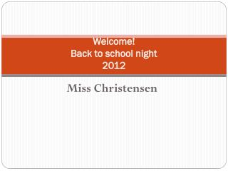 Welcome! Back to school night  2012