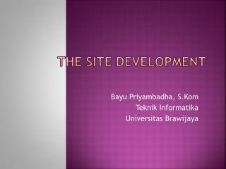 The Site Development