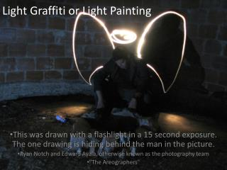 Light Graffiti or Light Painting