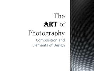 The  ART of Photography