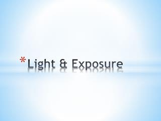 Light & Exposure